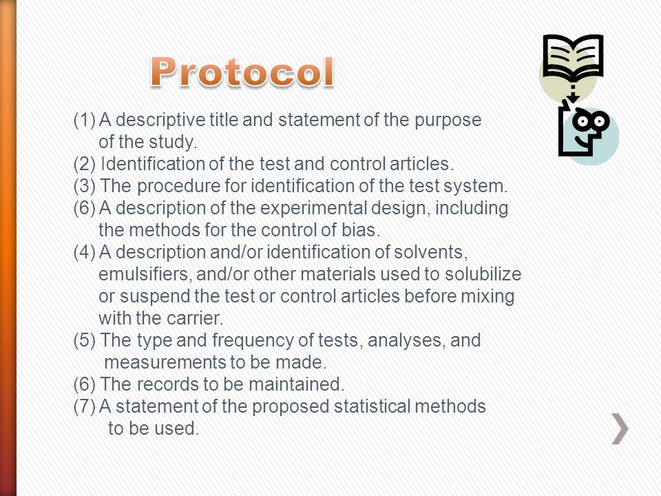 Protocol (1) A descriptive title and statement of the purpose