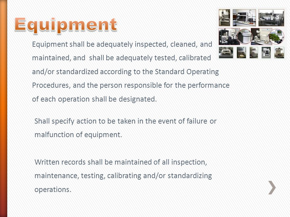 Equipment Equipment shall be adequately inspected, cleaned, and
