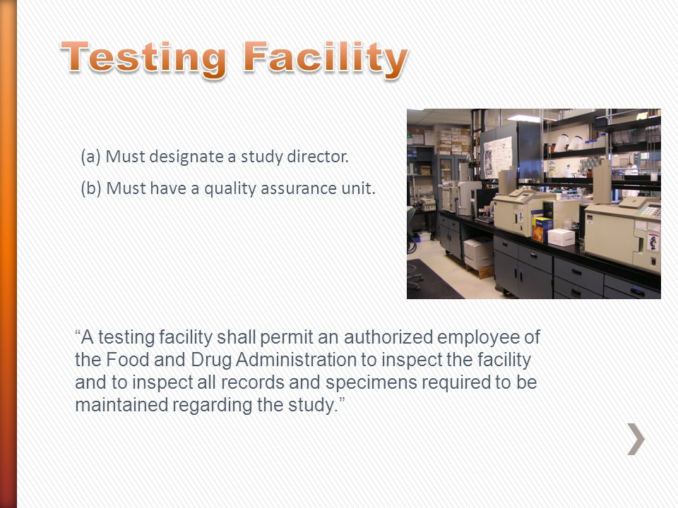 Testing Facility (a) Must designate a study director.