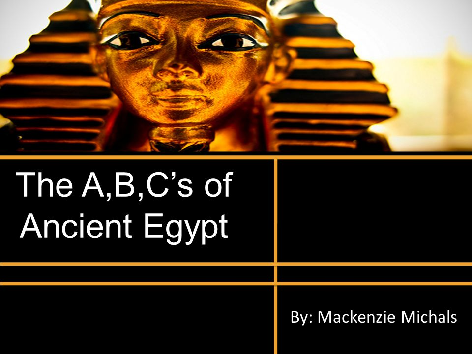 The A,B,C's of Ancient Egypt
