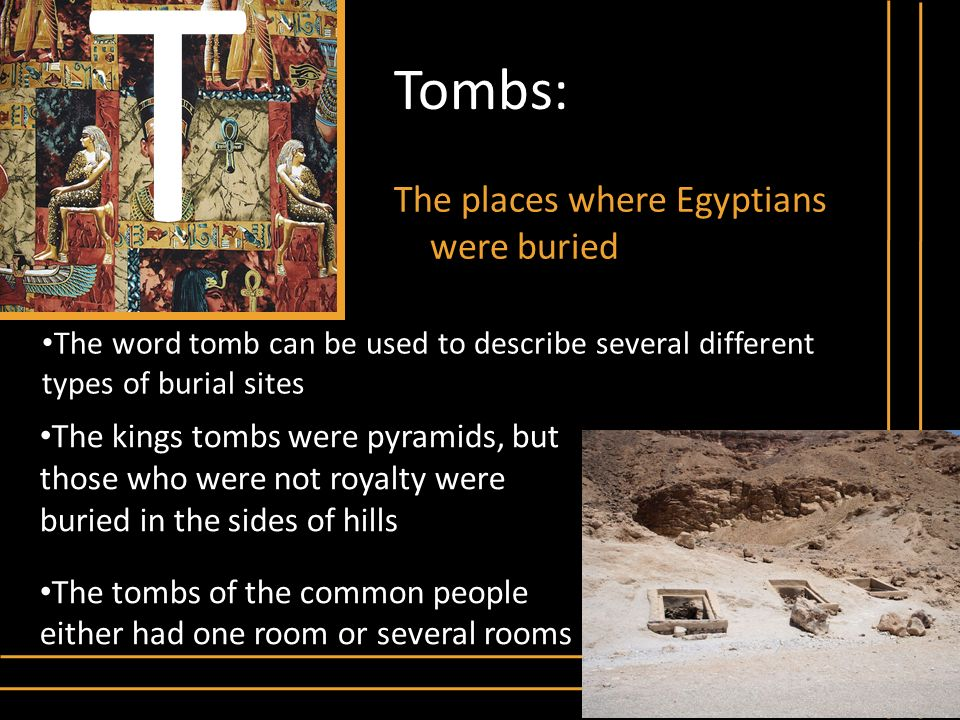 T Tombs: The places where Egyptians were buried