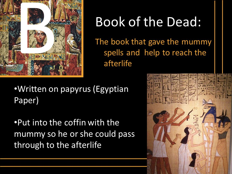 B Book of the Dead: Written on papyrus (Egyptian Paper)