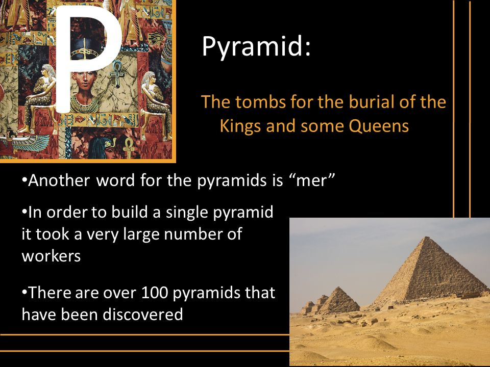 P Pyramid: The tombs for the burial of the Kings and some Queens