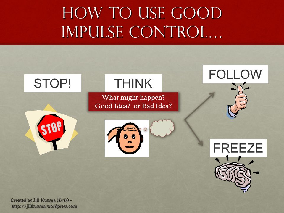 How to use good impulse control…
