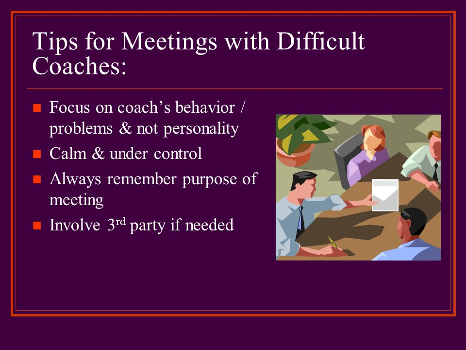 Tips for Meetings with Difficult Coaches:
