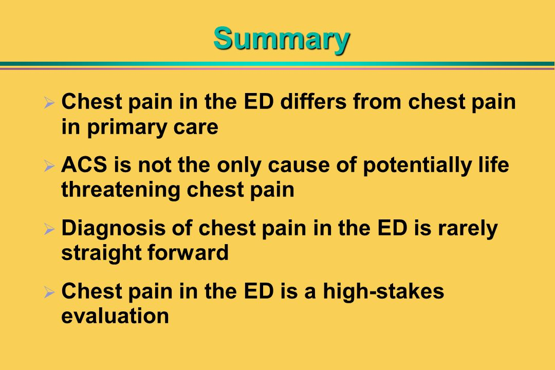 Summary Chest pain in the ED differs from chest pain in primary care