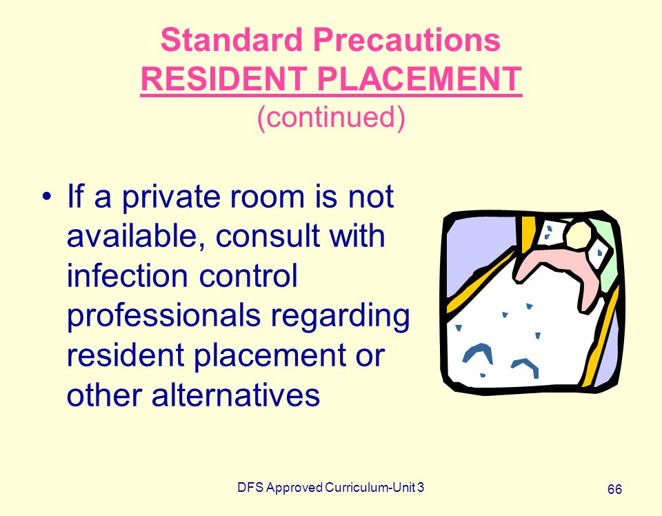 Standard Precautions RESIDENT PLACEMENT (continued)
