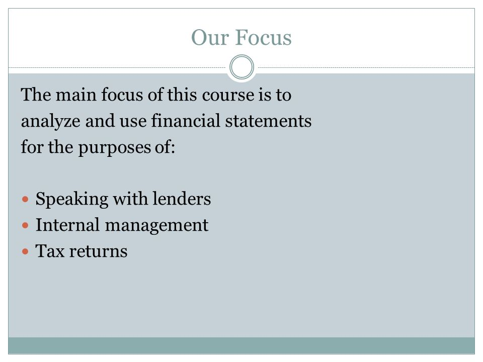 Our Focus The main focus of this course is to