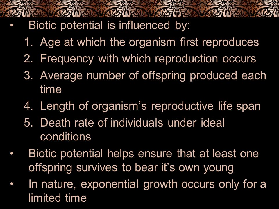 Biotic potential is influenced by: