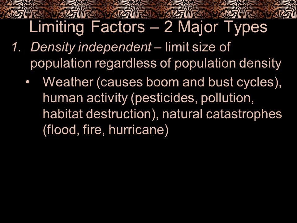 Limiting Factors – 2 Major Types