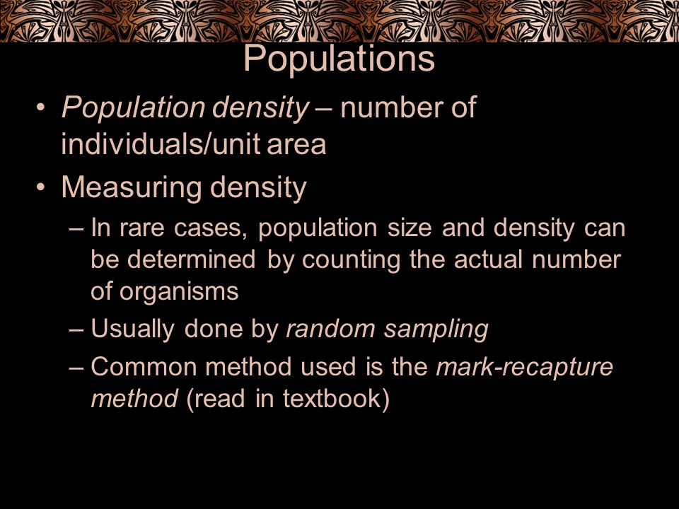 Populations Population density – number of individuals/unit area