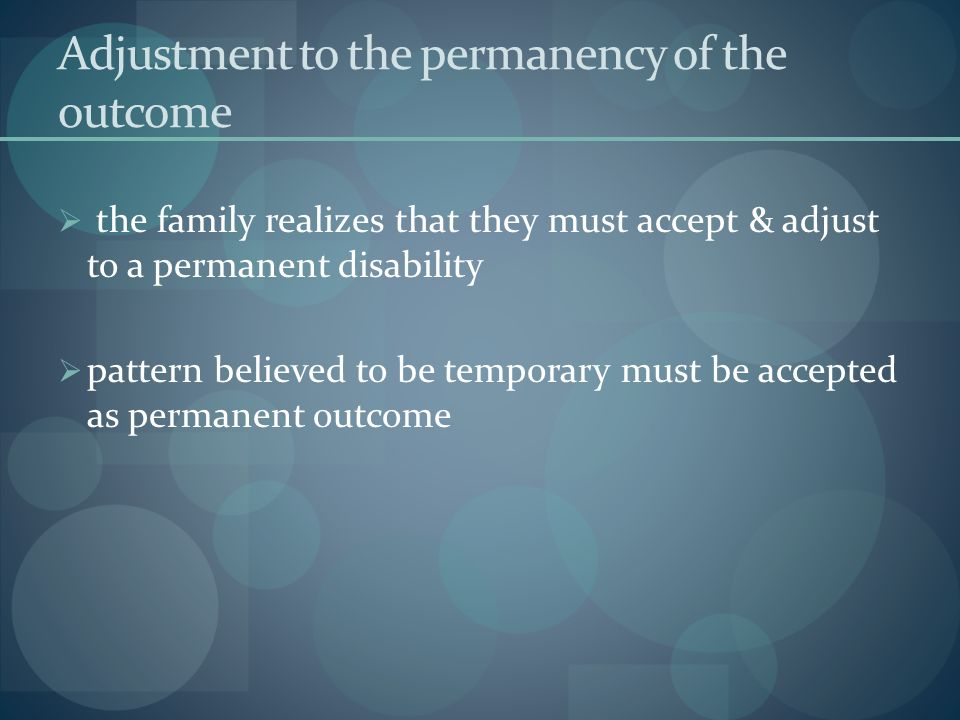 Adjustment to the permanency of the outcome