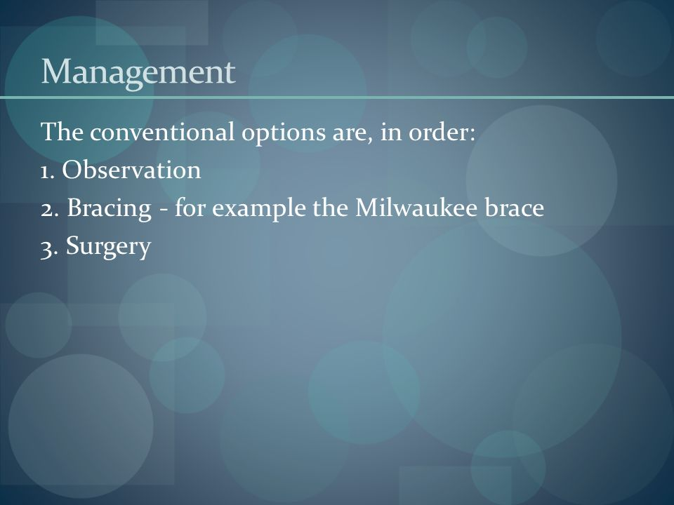 Management The conventional options are, in order: 1. Observation
