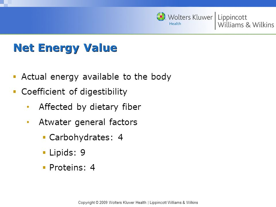 Net Energy Value Actual energy available to the body