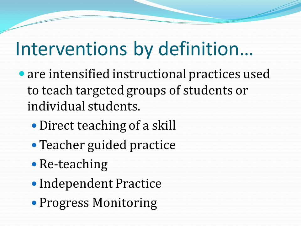 Interventions by definition…