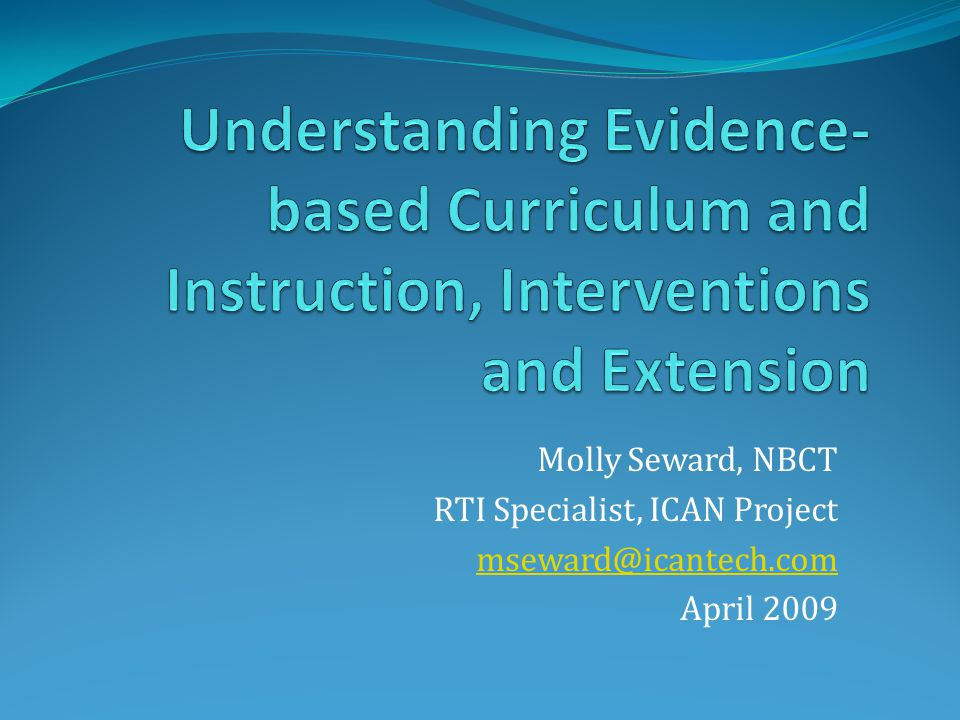 Understanding Evidence-based Curriculum and Instruction, Interventions and Extension