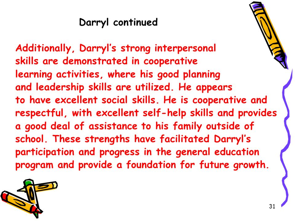 Additionally, Darryl's strong interpersonal