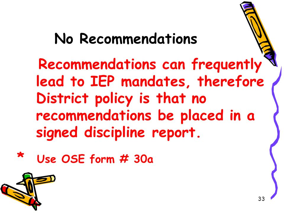* Use OSE form # 30a No Recommendations