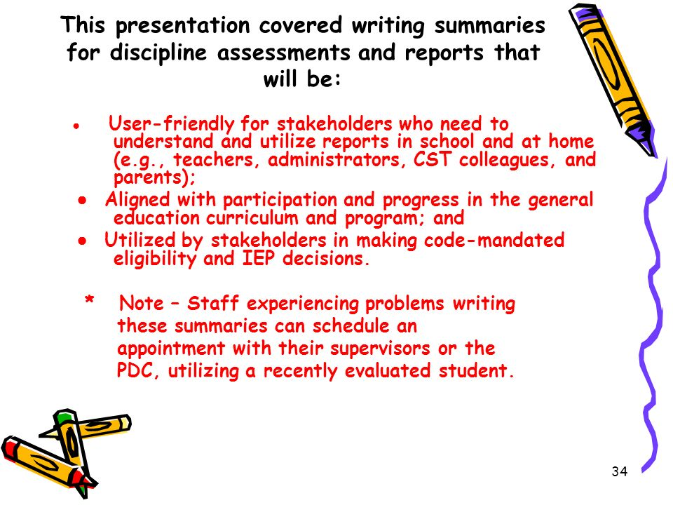 This presentation covered writing summaries for discipline assessments and reports that will be: