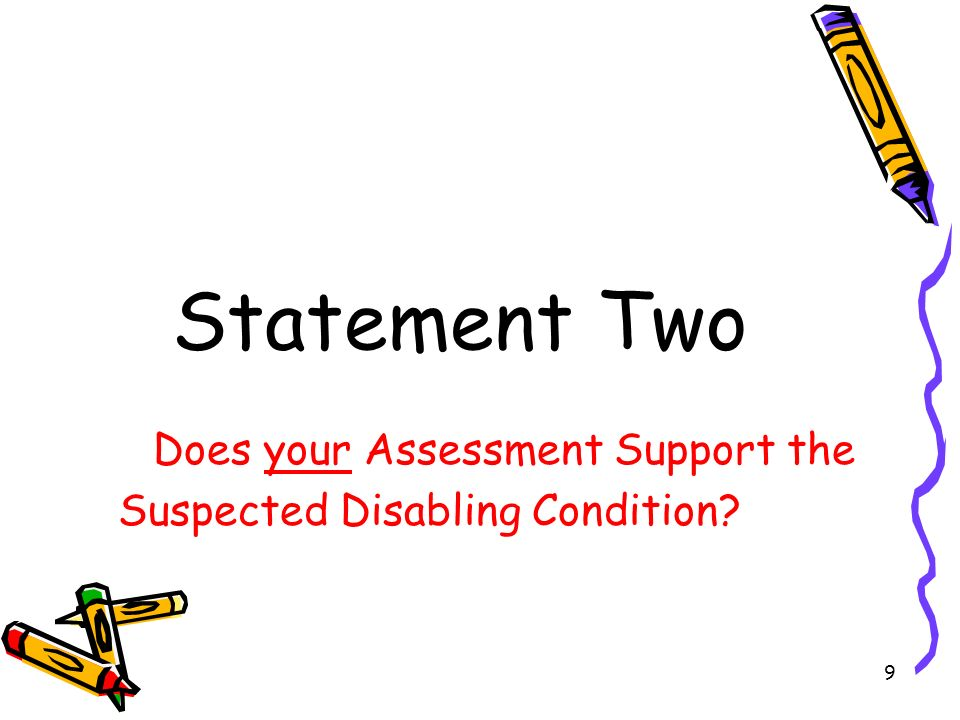 Does your Assessment Support the Suspected Disabling Condition