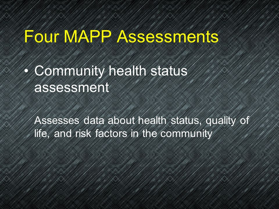 Four MAPP Assessments Community health status assessment