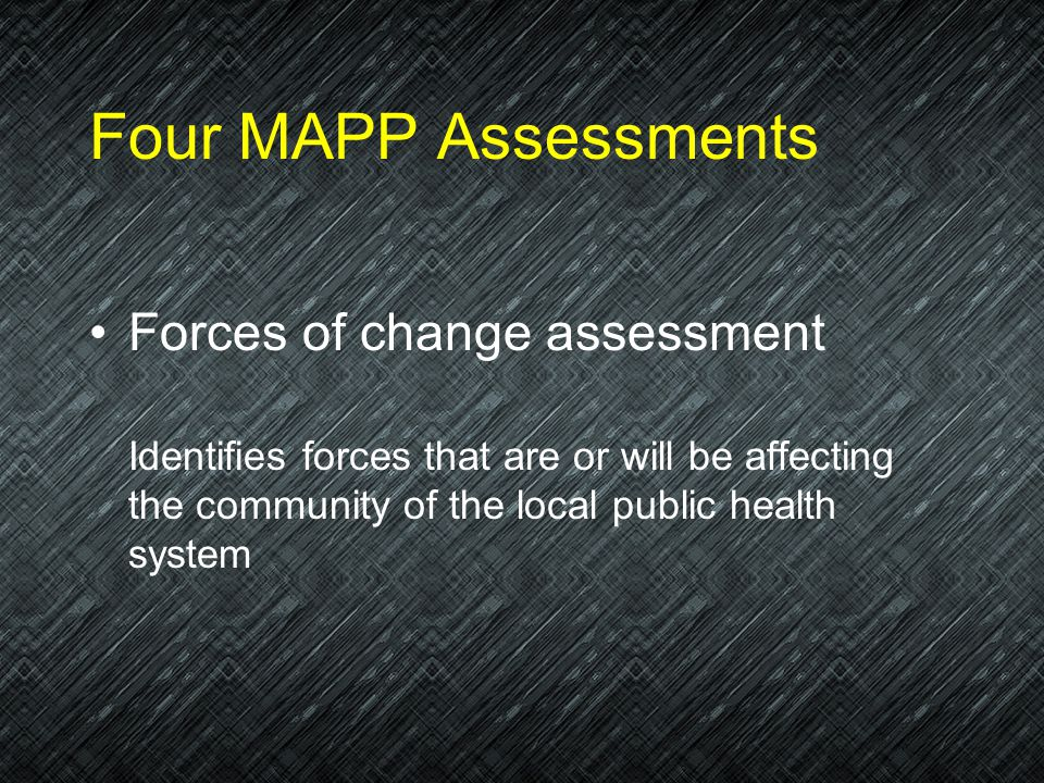 Four MAPP Assessments Forces of change assessment