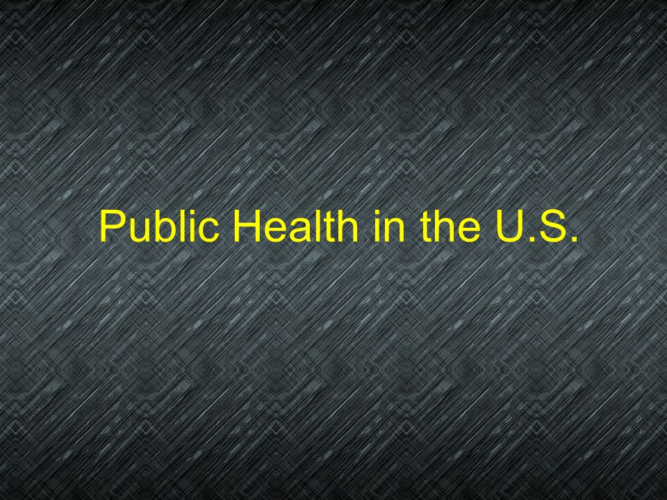 Public Health in the U.S.