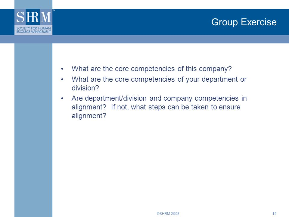 Group Exercise What are the core competencies of this company