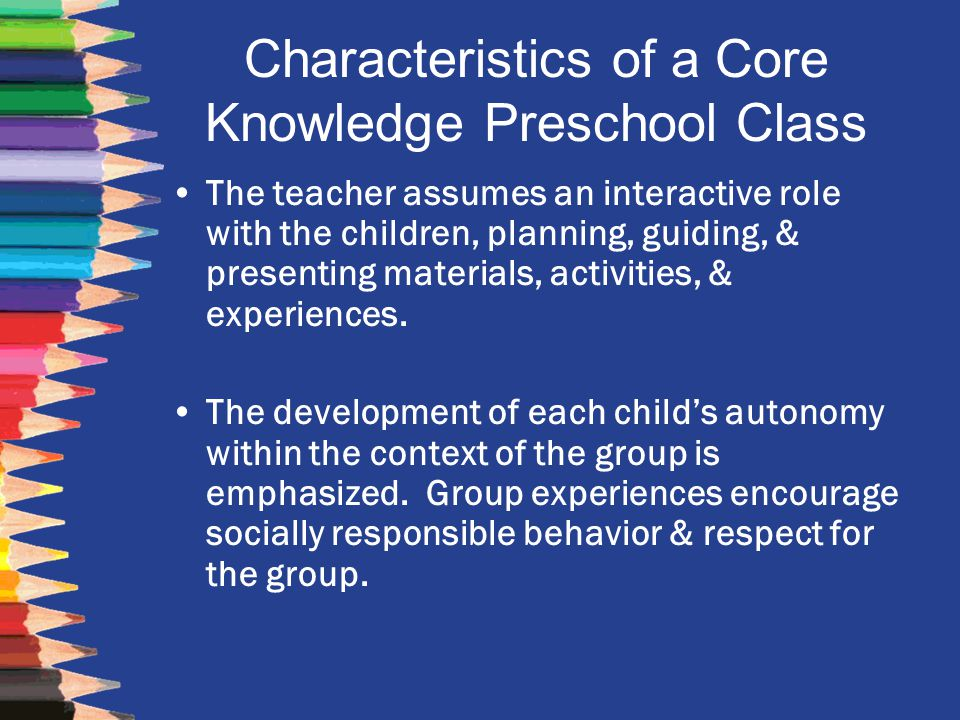 Characteristics of a Core Knowledge Preschool Class