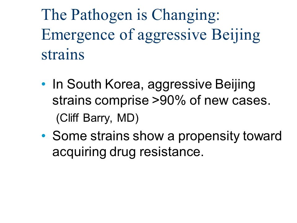 The Pathogen is Changing: Emergence of aggressive Beijing strains