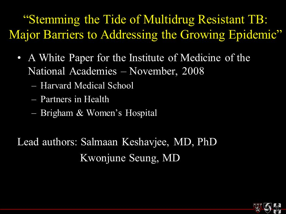 Stemming the Tide of Multidrug Resistant TB: Major Barriers to Addressing the Growing Epidemic