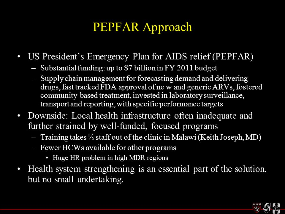 PEPFAR Approach US President's Emergency Plan for AIDS relief (PEPFAR)