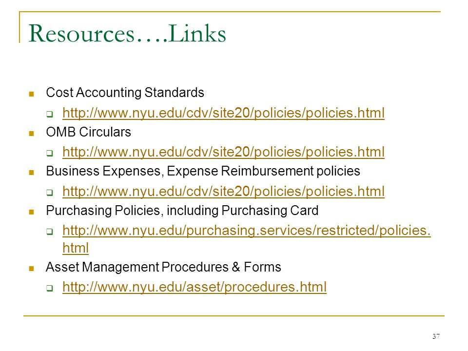 Resources….Links http://www.nyu.edu/cdv/site20/policies/policies.html