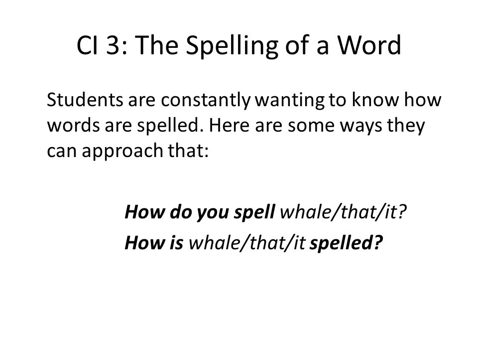 CI 3: The Spelling of a Word