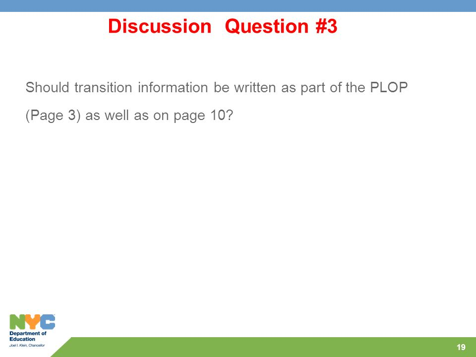 Discussion Question #3 Should transition information be written as part of the PLOP.