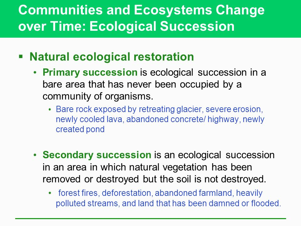 Communities and Ecosystems Change over Time: Ecological Succession
