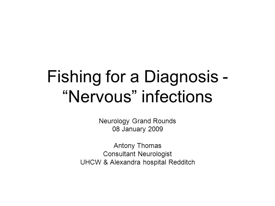 Fishing for a Diagnosis - Nervous infections