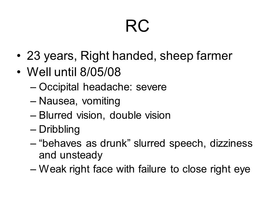 RC 23 years, Right handed, sheep farmer Well until 8/05/08