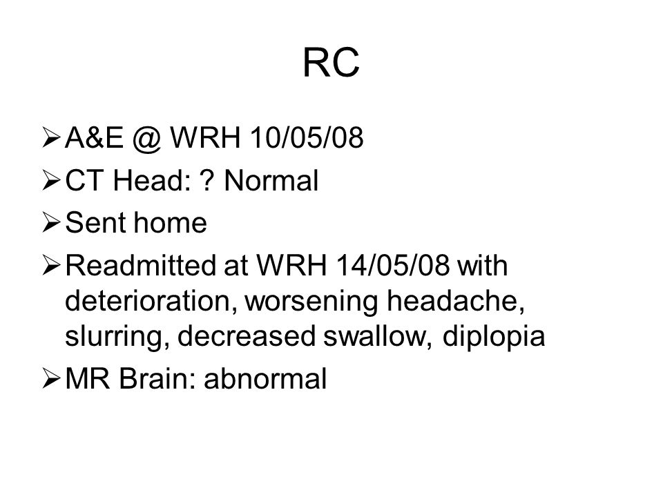 RC A&E @ WRH 10/05/08 CT Head: Normal Sent home