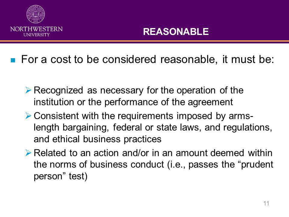 For a cost to be considered reasonable, it must be: