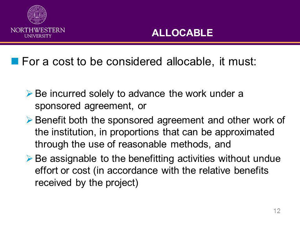 For a cost to be considered allocable, it must: