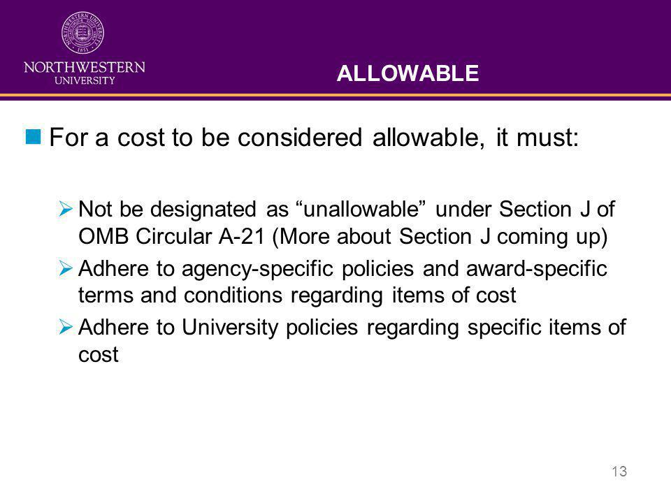 For a cost to be considered allowable, it must: