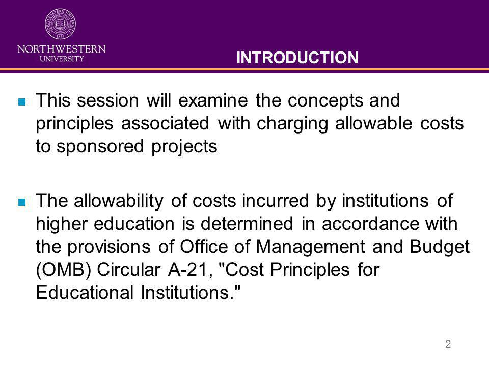 INTRODUCTION This session will examine the concepts and principles associated with charging allowable costs to sponsored projects.