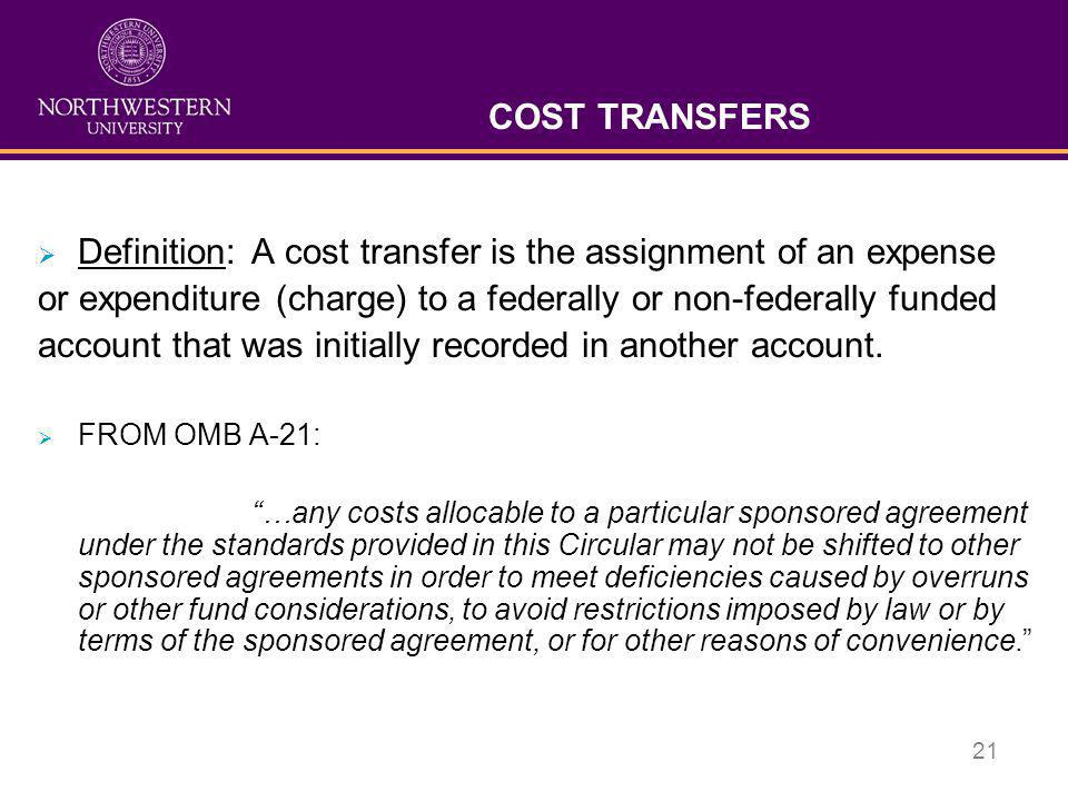 Definition: A cost transfer is the assignment of an expense