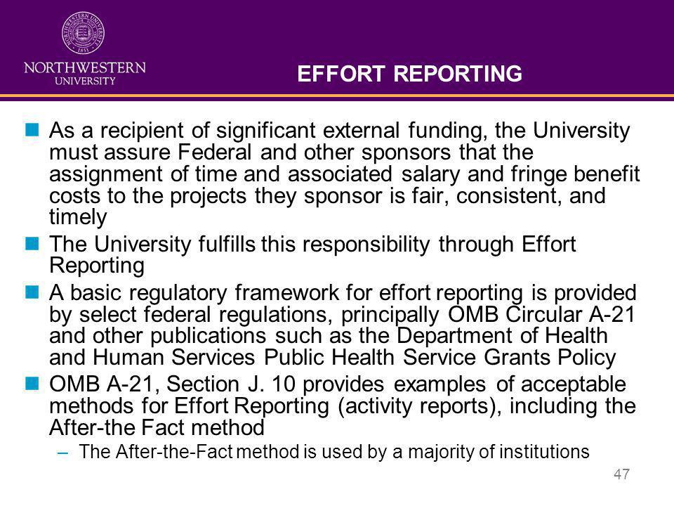 The University fulfills this responsibility through Effort Reporting