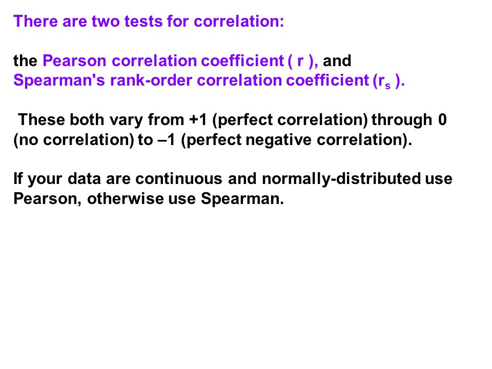 There are two tests for correlation: