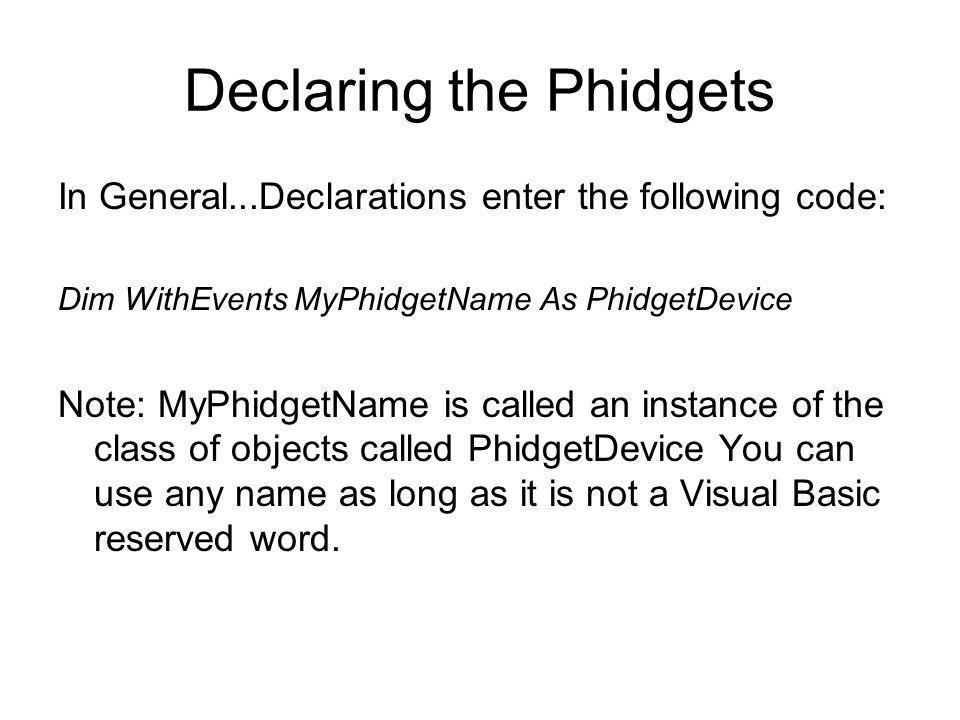 Declaring the Phidgets