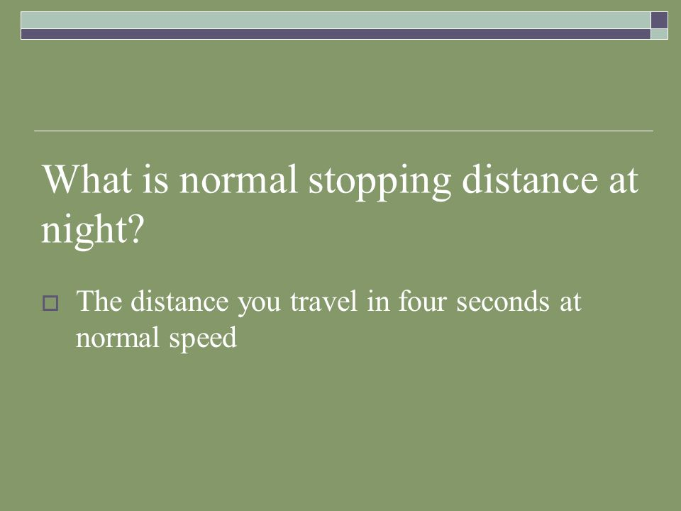 What is normal stopping distance at night