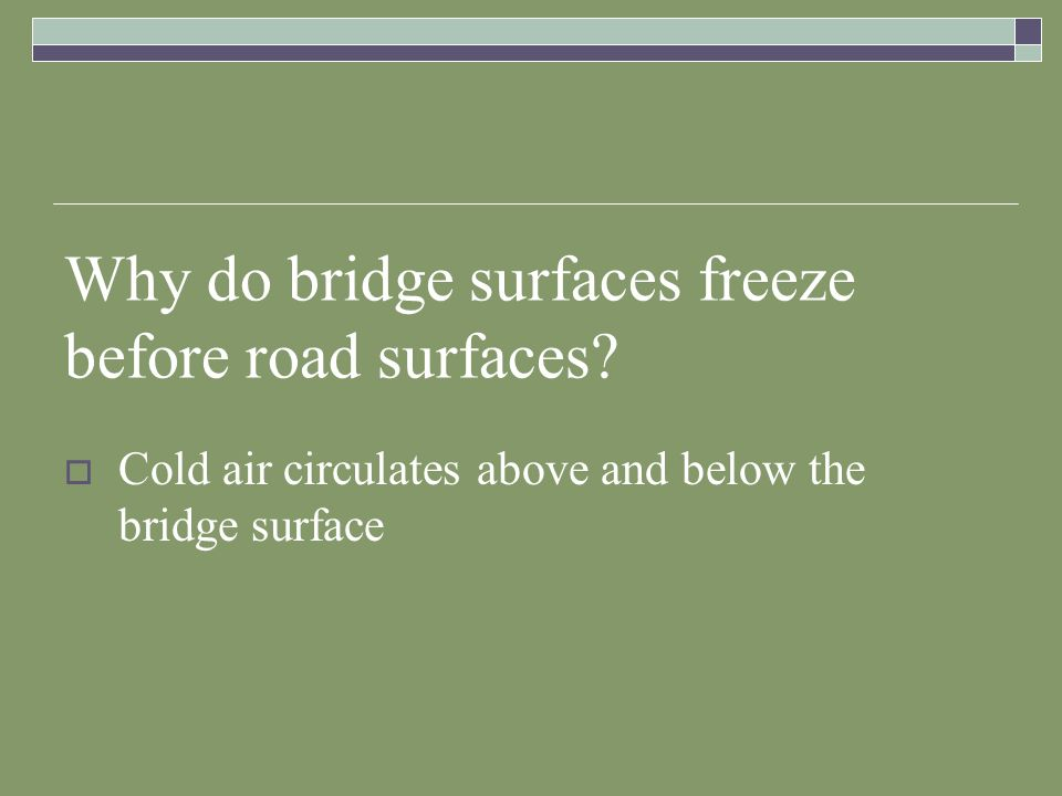 Why do bridge surfaces freeze before road surfaces