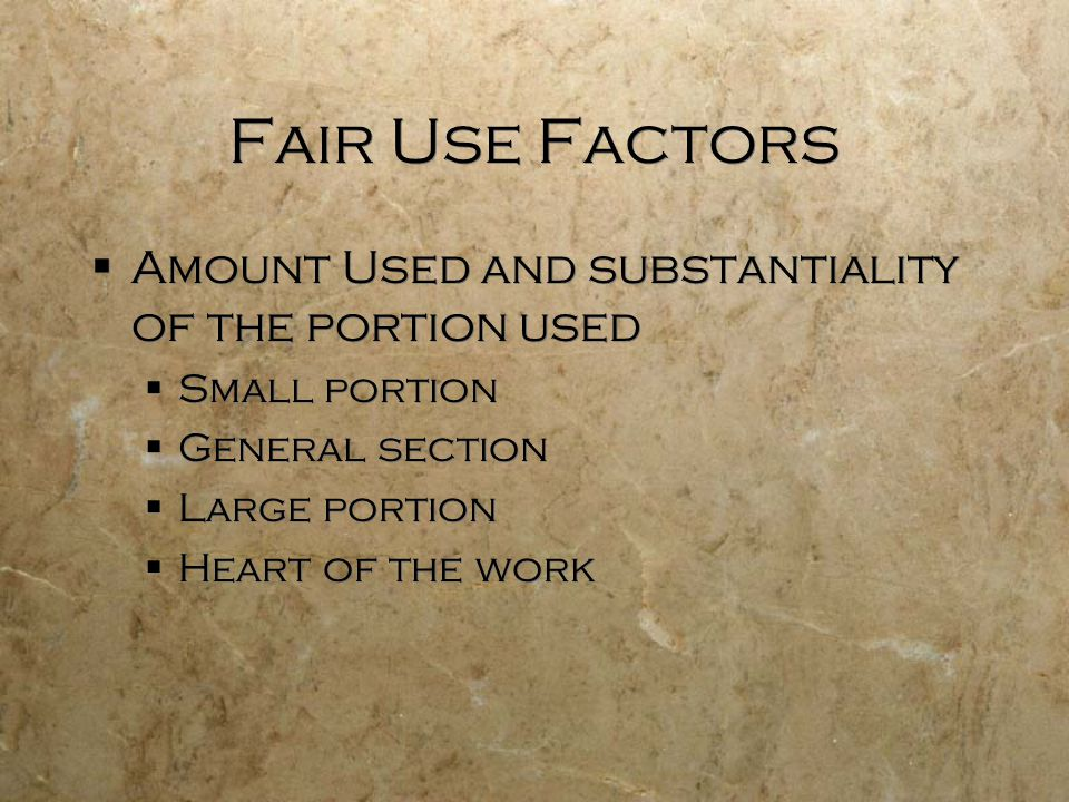 Fair Use Factors Amount Used and substantiality of the portion used